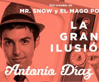 La gran ilusión - Antonio Díaz (el mago POP)