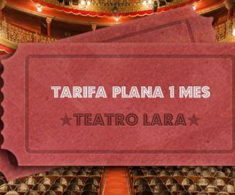Tarifa Plana 1 mes - Teatro Lara